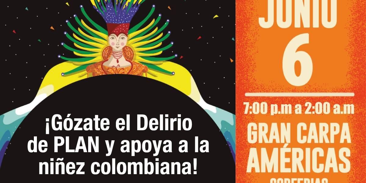 Fundación PLAN y el show Delirio se unen por la niñez colombiana