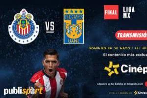 Vive la Final Chivas vs. Tigres en el cine, ¡Publisport y Cinépolis te invitan!