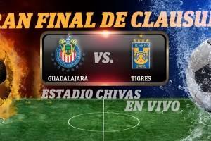 EN VIVO: Chivas vs Tigres, gran final del Clausura 2017