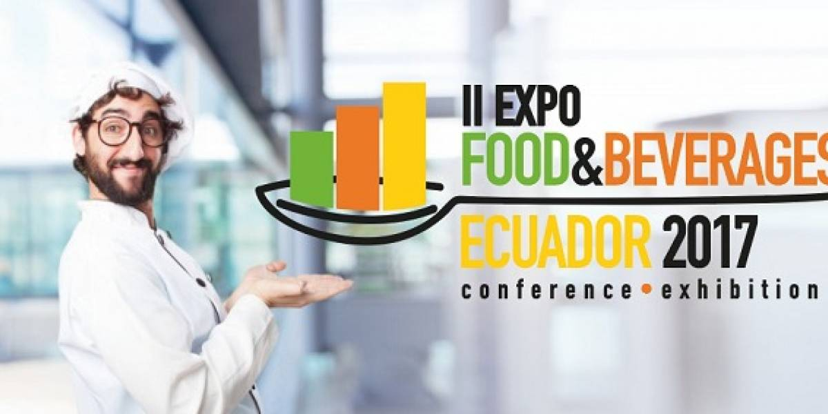 Se realizará la Expo Food&Beverages Ecuador 2017