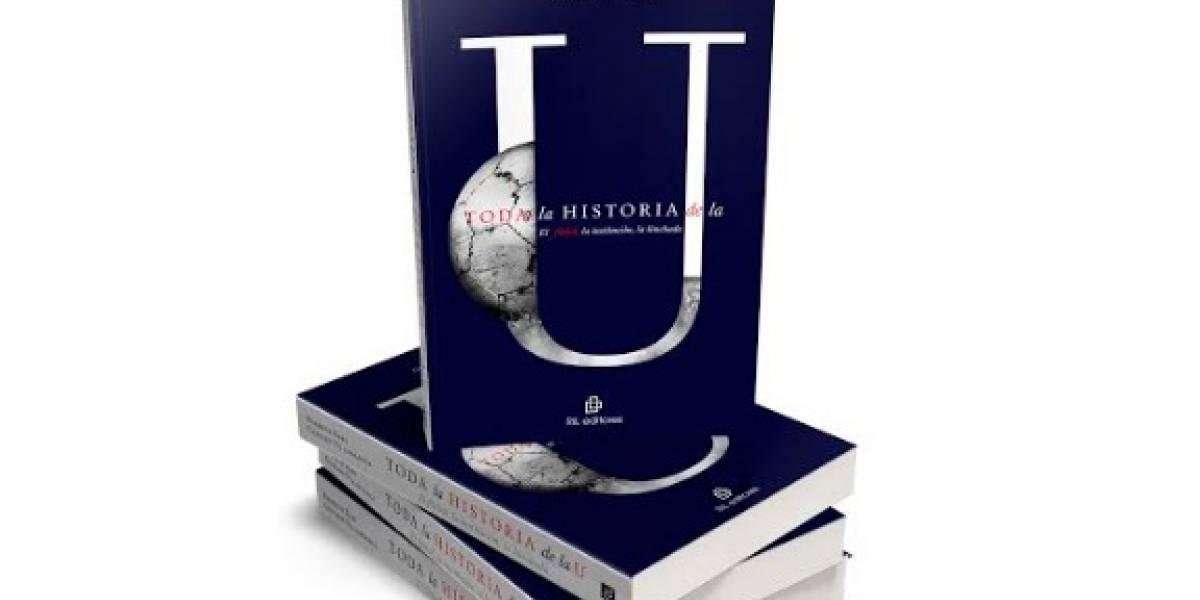 """""""Historia de la U"""", el libro que propone un cambio en la fecha de fundación y destaca el descenso a Primera B"""