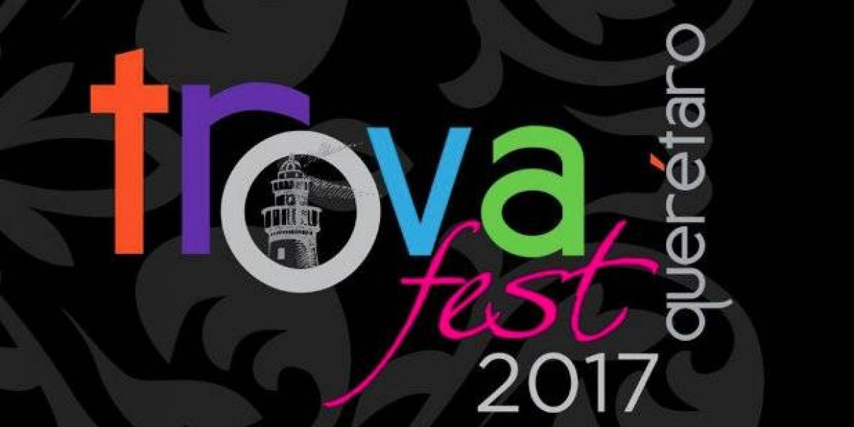 Acude al Trova Fest en Querétaro