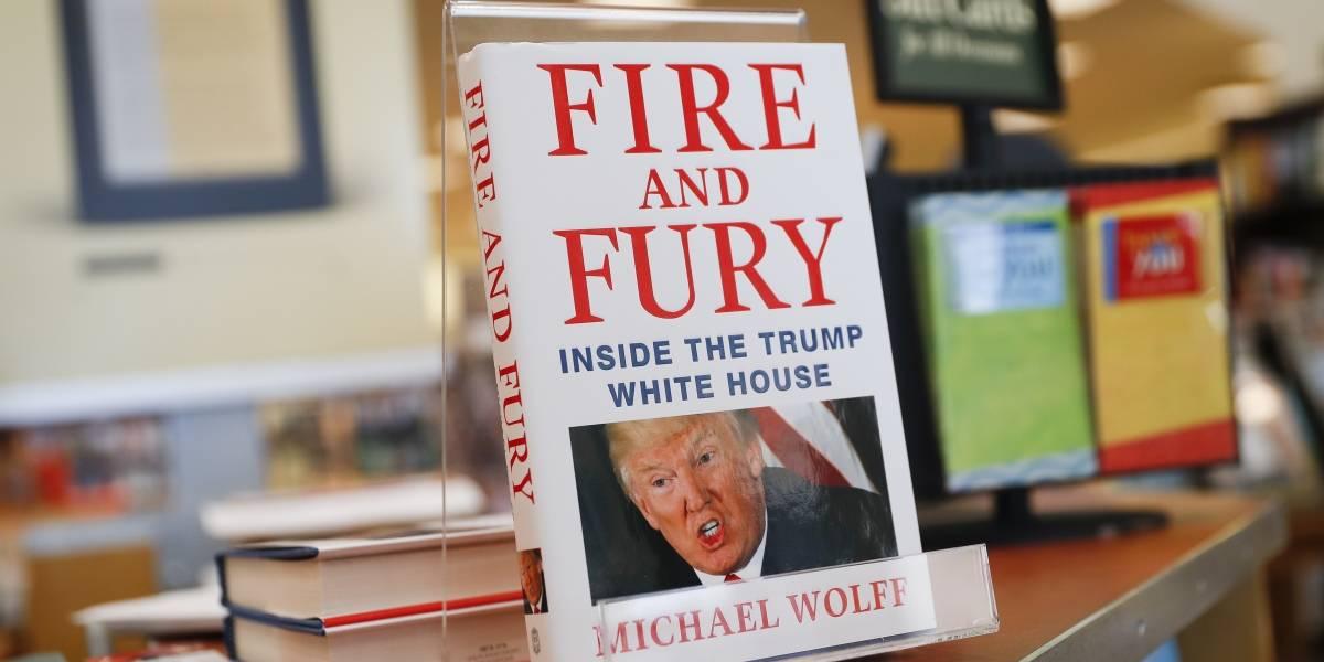 """¿Cómo surgió el polémico libro """"Fire and Fury"""" sobre Donald Trump?"""