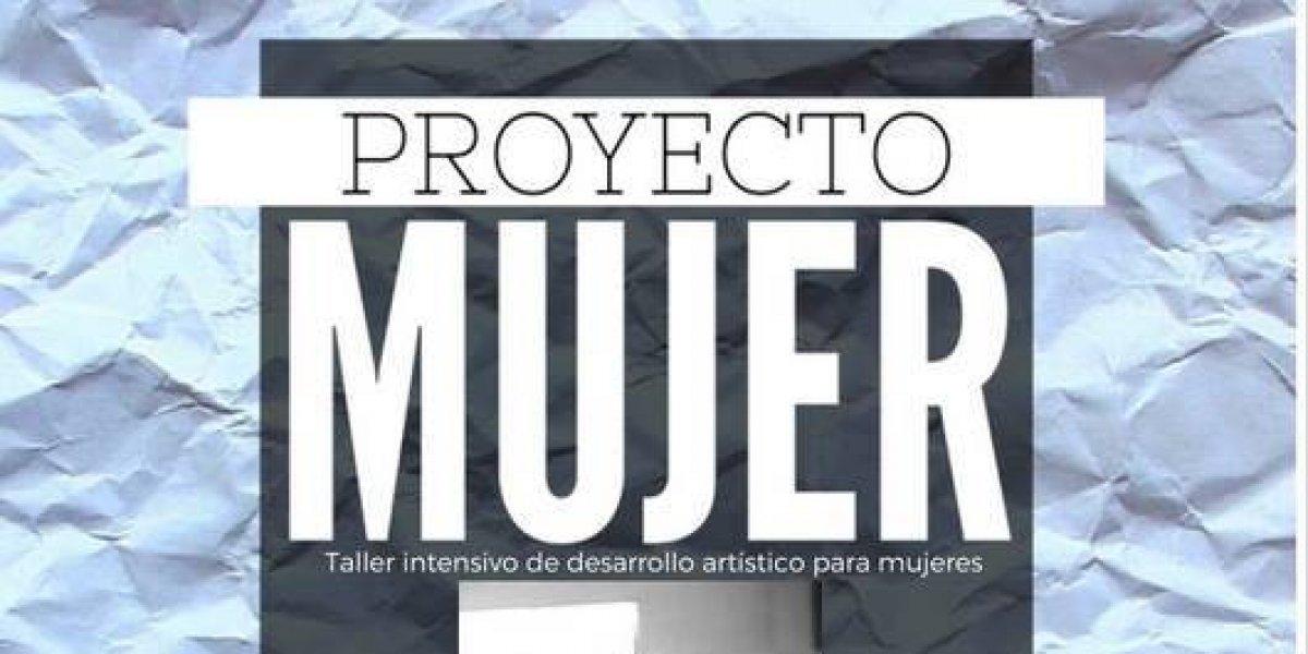 Proyecto Mujer : taller intensivo del desarrollo artístico para bailarinas