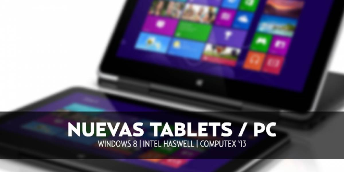 Nuevas tablets y convertibles Windows 8 en Computex