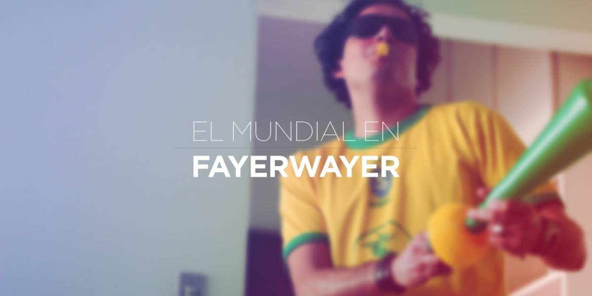 Todo lo que debes saber del Mundial en FayerWayer
