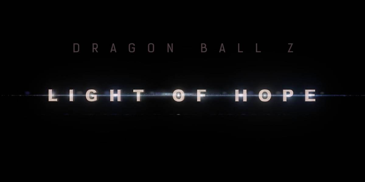 Estrenan episodio piloto de Dragon Ball Z: Light Of Hope
