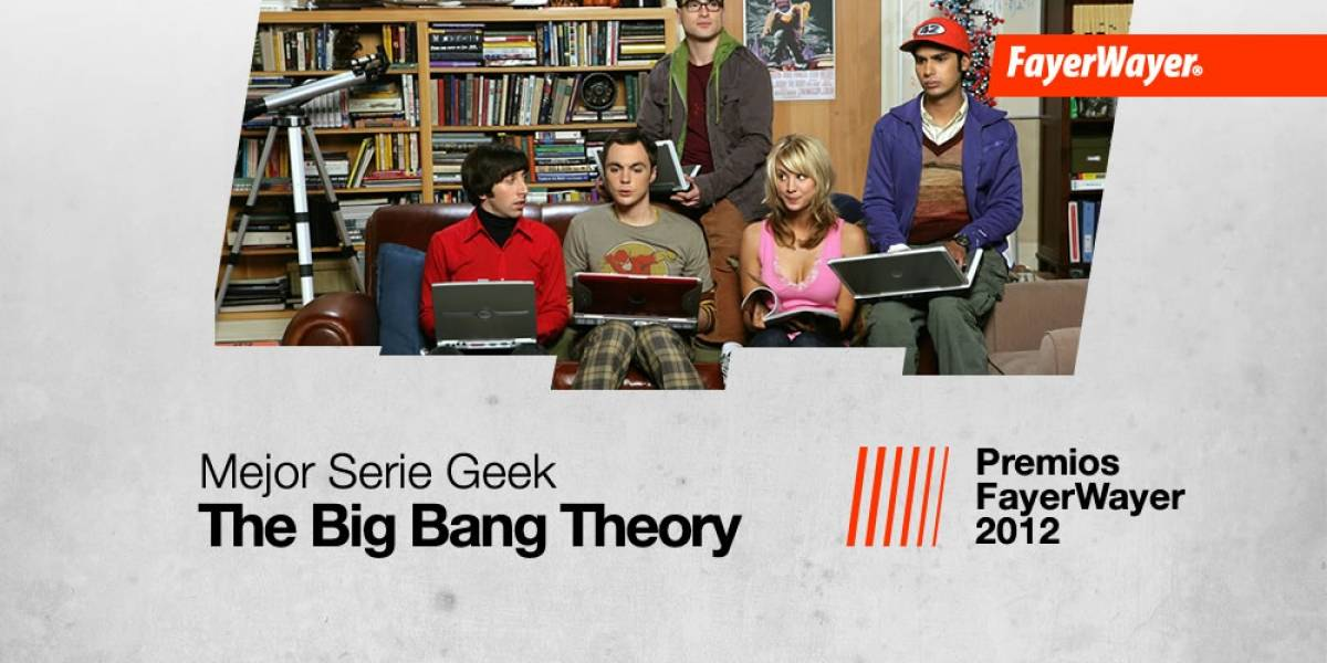 The Big Bang Theory: La Mejor Serie Geek del Año 2012