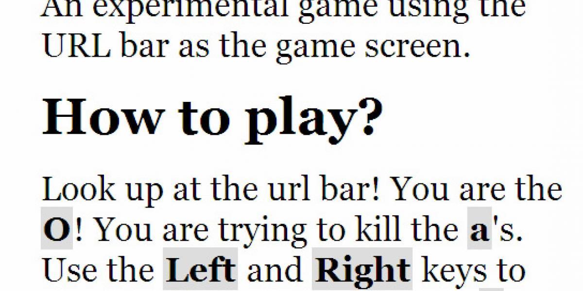¿Nada que hacer? Juega a comer letras en la barra de direcciones del navegador