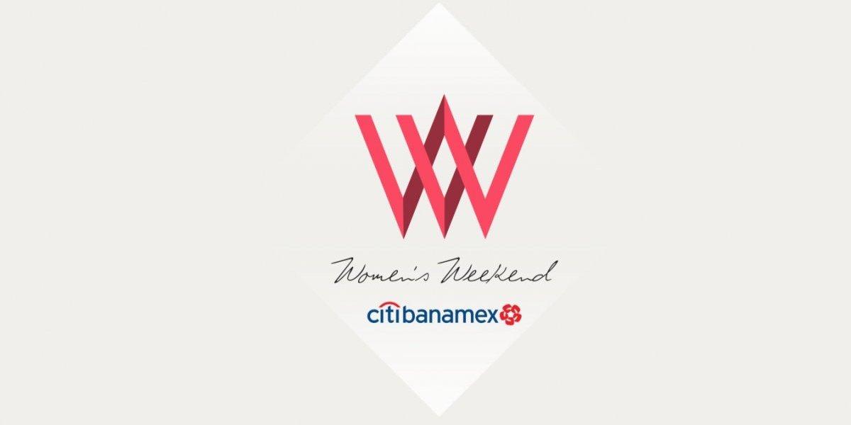 Women´s Weekend busca exaltar el empoderamiento de la mujer