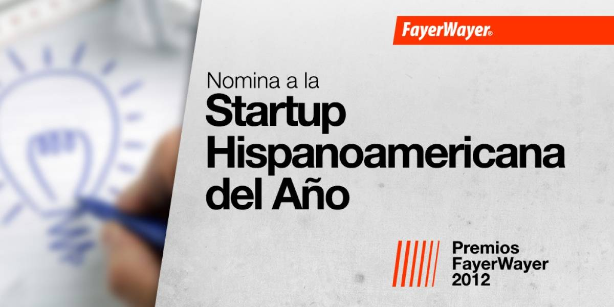 Nomina a tus candidatos para la Startup de Hispanoamérica 2012