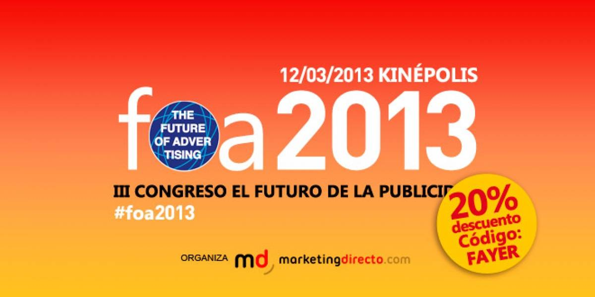 España: ¡Una entrada para The Future of Advertising 2013 puede ser tuya!