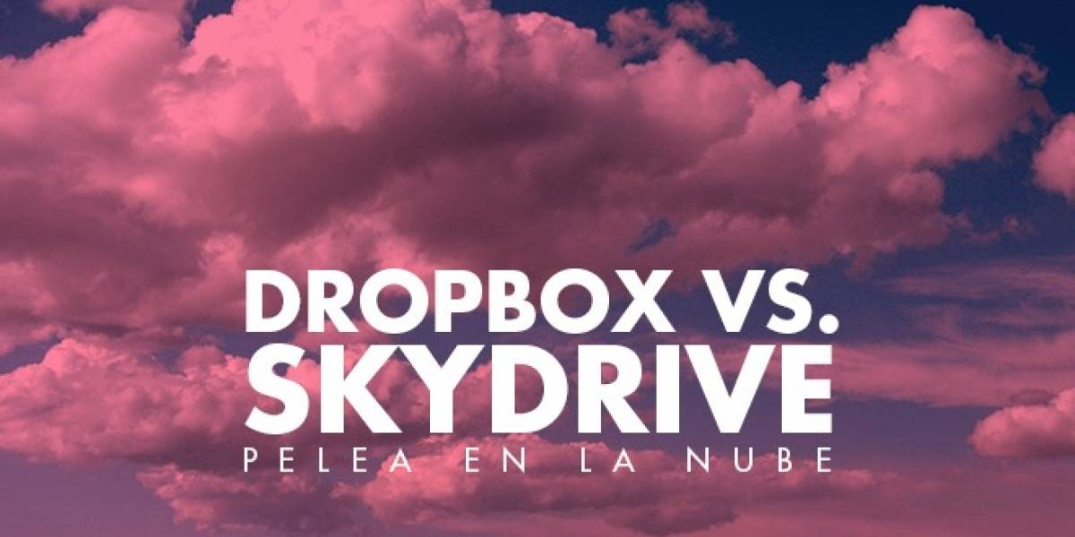 Dropbox vs. SkyDrive: Pelea en la nube