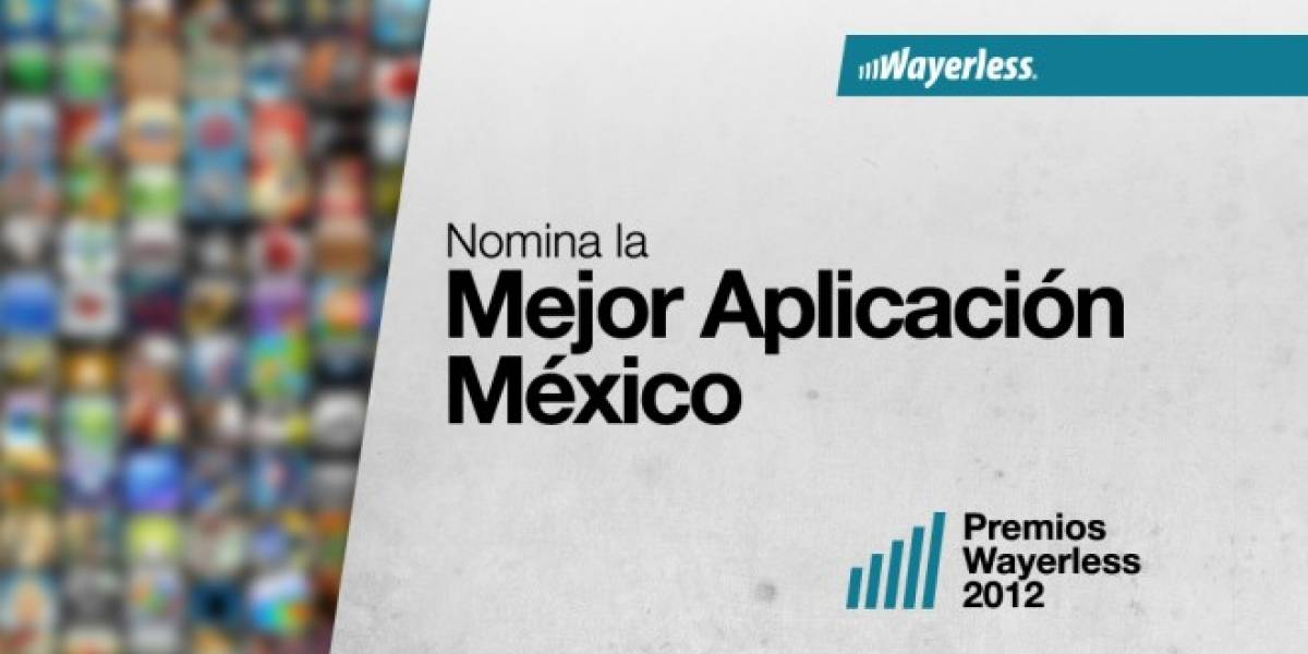 Nomina a la Mejor Aplicación México 2012