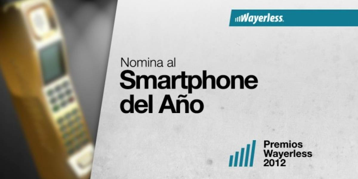 Nomina a tus favoritos para Smartphone del Año 2012