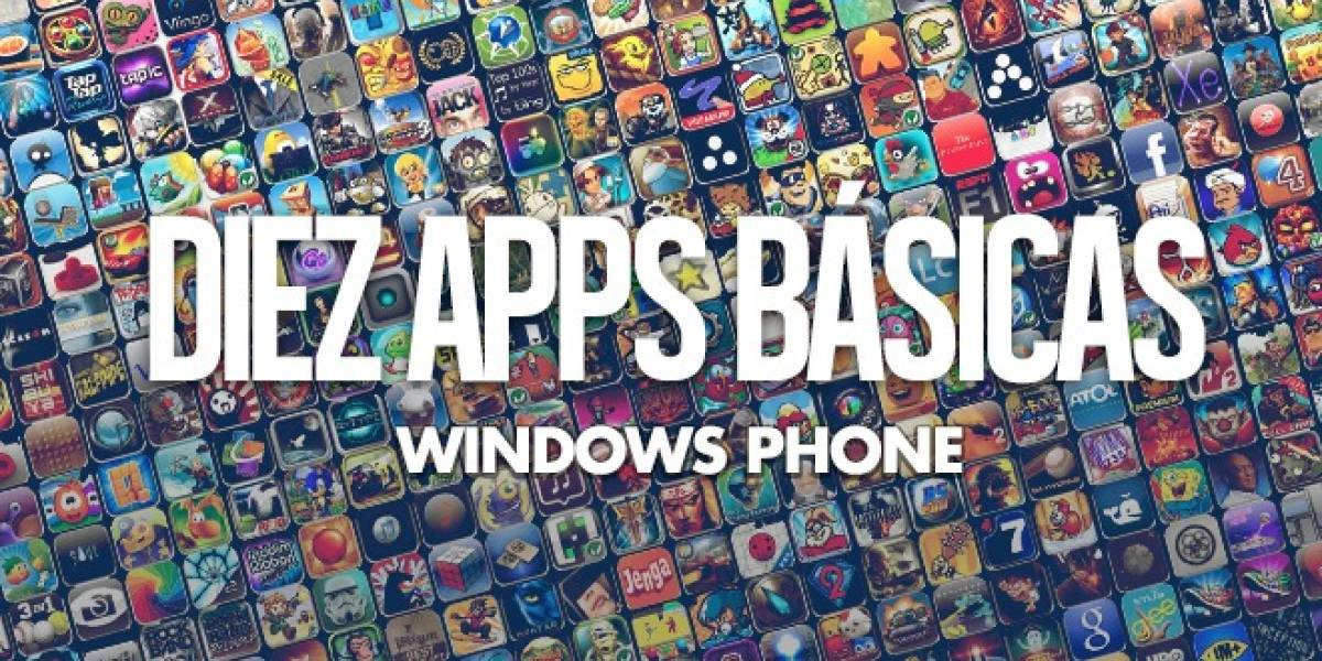 Diez apps básicas para Windows Phone