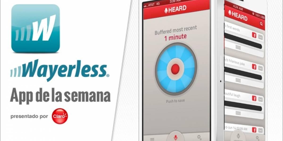 Heard: La aplicación para iOS que graba todo hasta cinco minutos hacia atrás