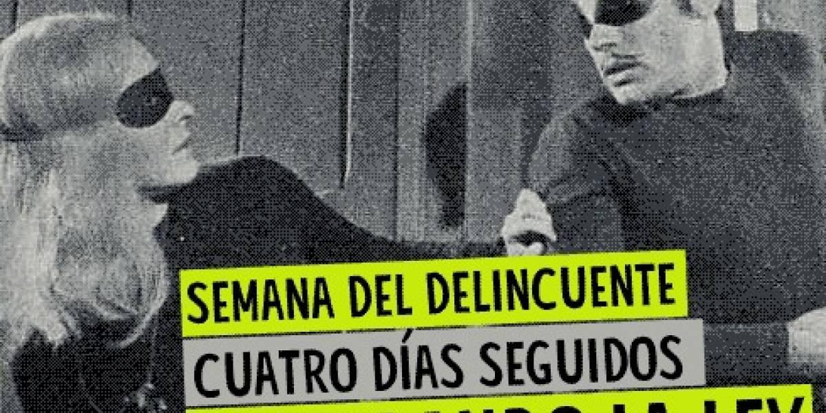 Semana del Delincuente: 4 días infringiendo la ley