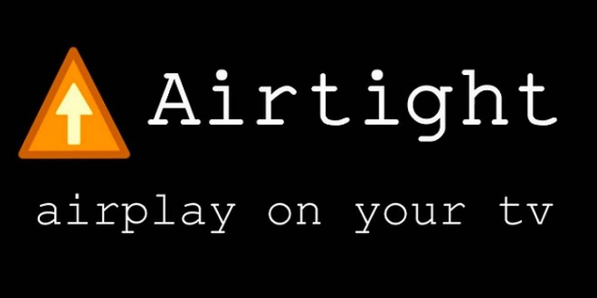 Airtight le da soporte AirPlay a terminales Android
