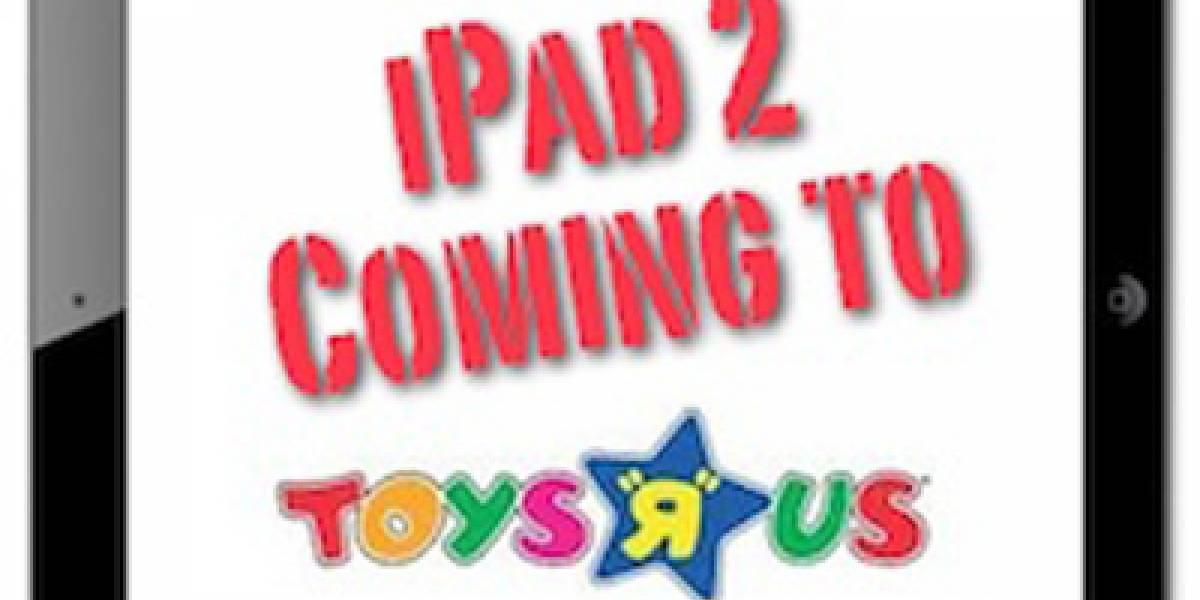 """Se filtra info sobre venta de la iPad 2 en Toys """"R"""" Us"""