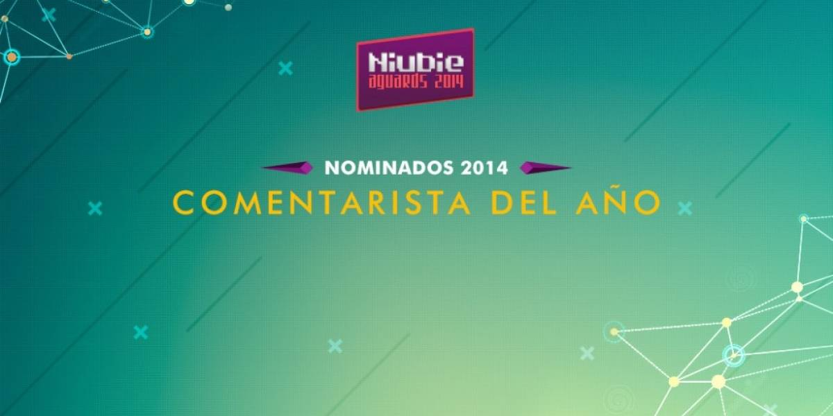 Vota por el Comentarista del año en Niubie [NB Aguards]