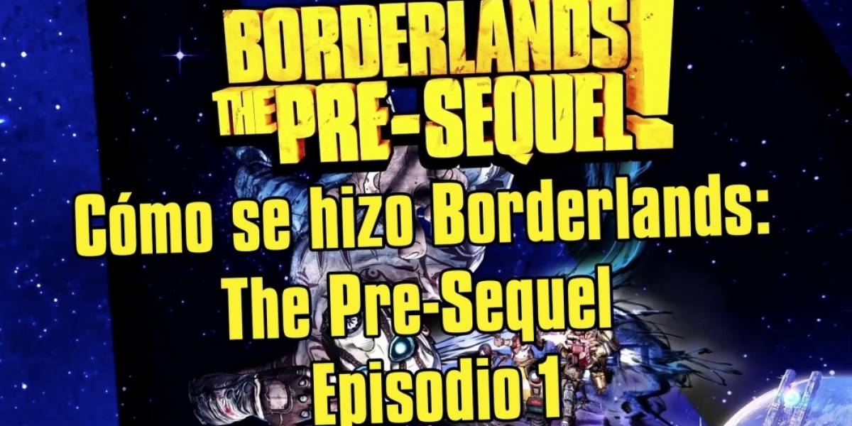 Así se creó Borderlands: The Pre-Sequel