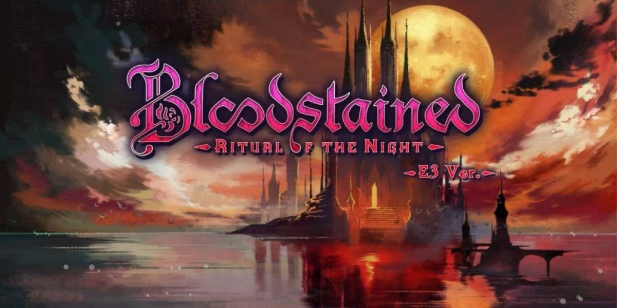 Vean la demo de Bloodstained: Ritual of the Night [Video]