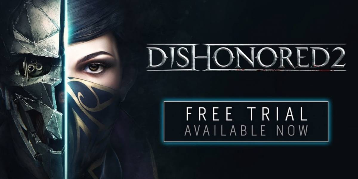 Ya está disponible la prueba gratuita de Dishonored 2