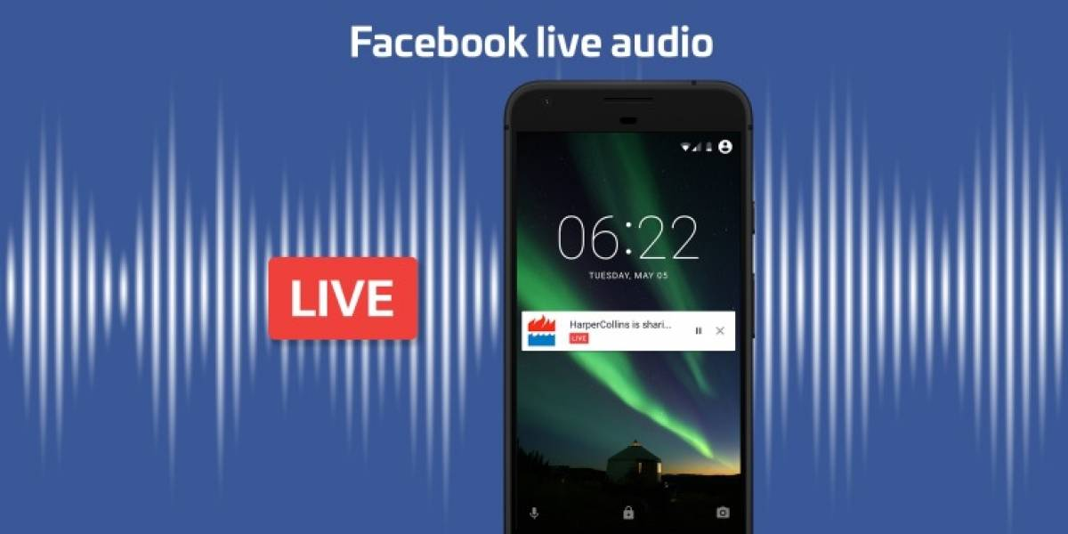 Facebook Live Audio trae la radio en vivo a tu celular