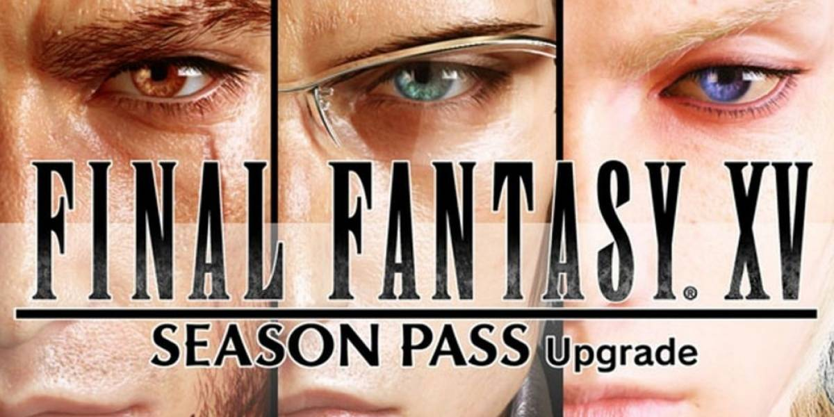 Final Fantasy XV tendrá Season Pass [Actualizado]