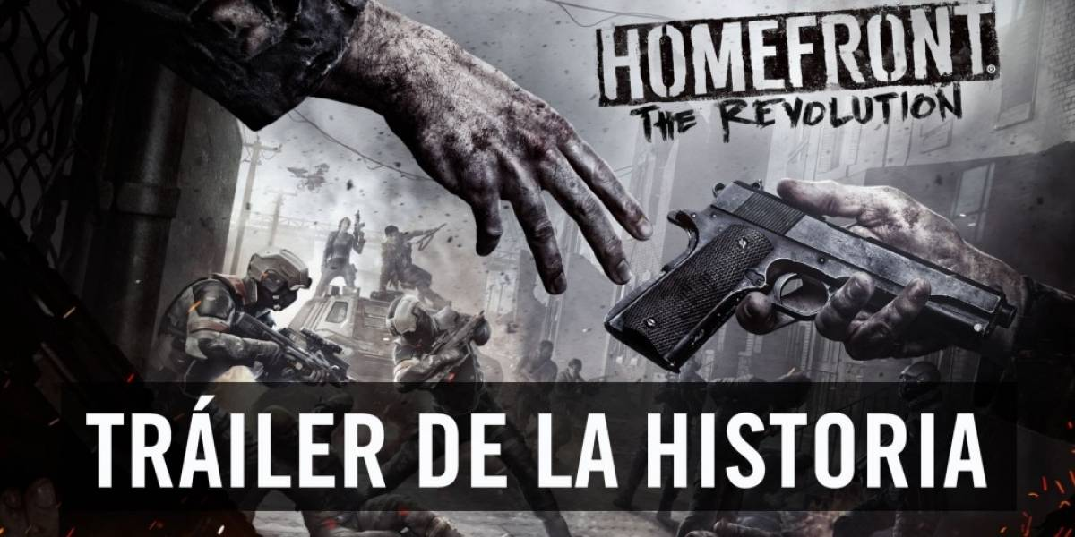 Homefront: The Revolution recibe tráiler centrado en su historia