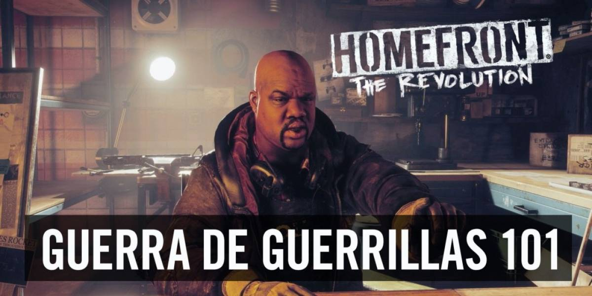 Homefront: The Revolution presenta el arte de la guerra de guerrillas