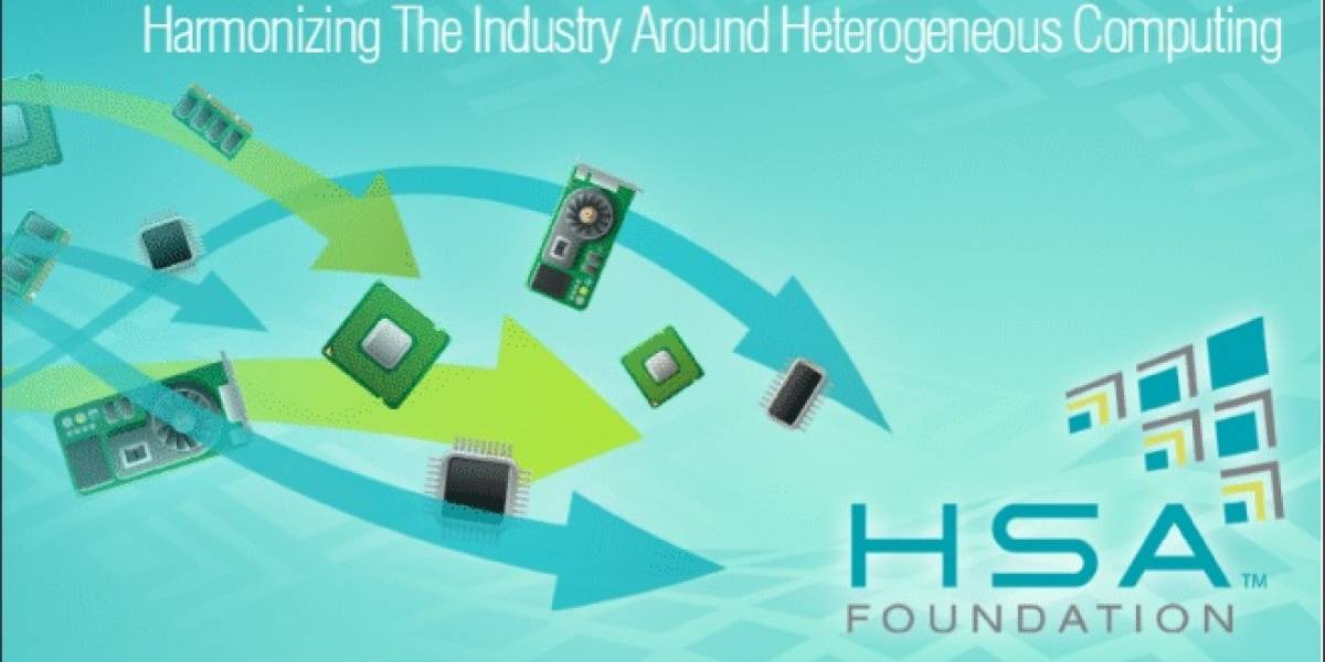 AMD: Hoy nace Hetereogeneous System Architecture (HSA) Foundation
