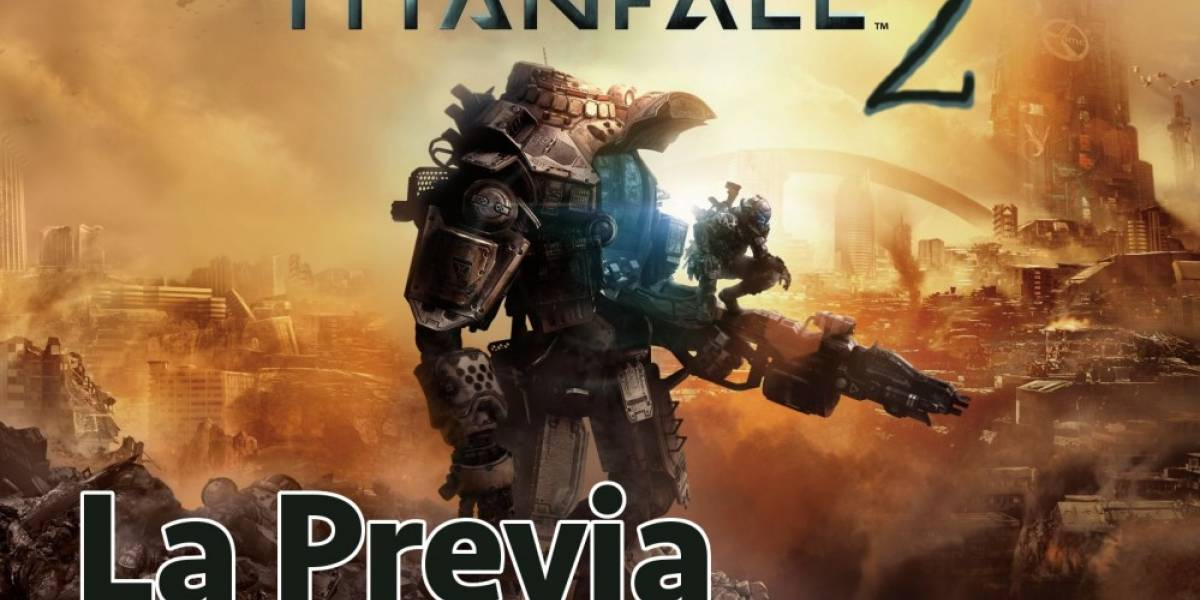 La Previa: Titanfall 2 Pre-Alpha Tech Test Ultra EX Remaster HD