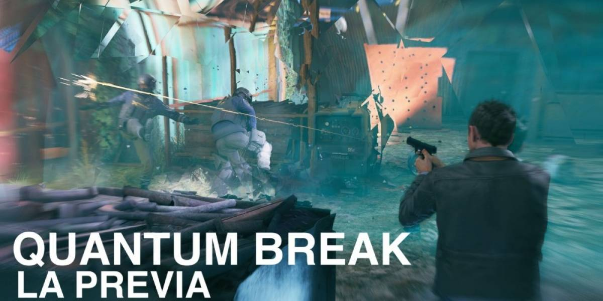 La Previa: Quantum Break
