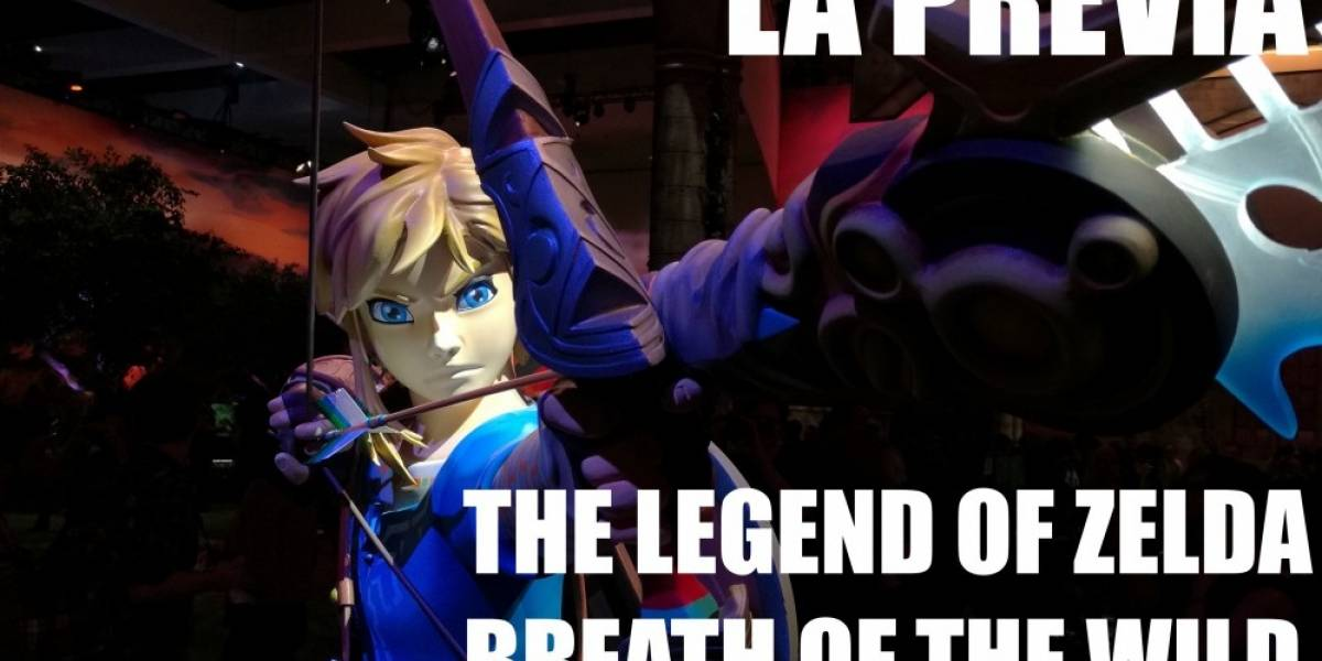 La Previa: The Legend of Zelda Breath of the Wild