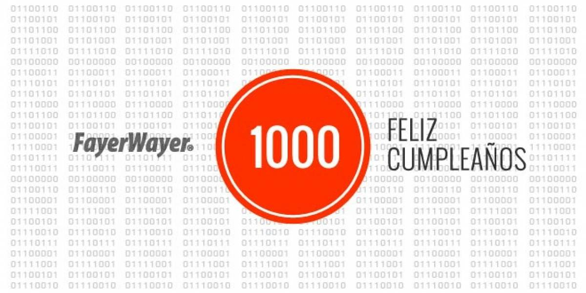 ¡1000 años de FayerWayer!
