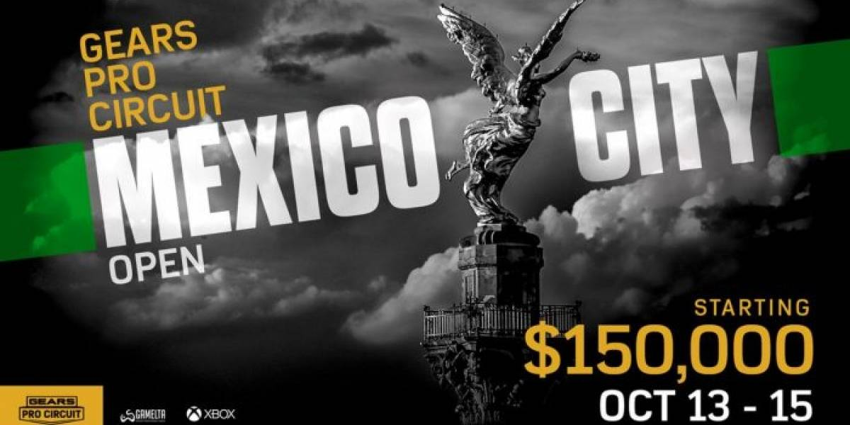 El Torneo Gears Pro Circuit regresará a la Ciudad de México