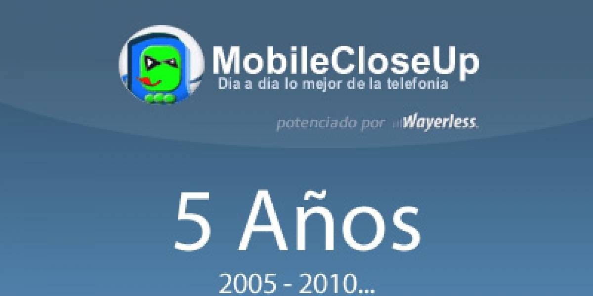 MobileCloseUp cumple 5 años