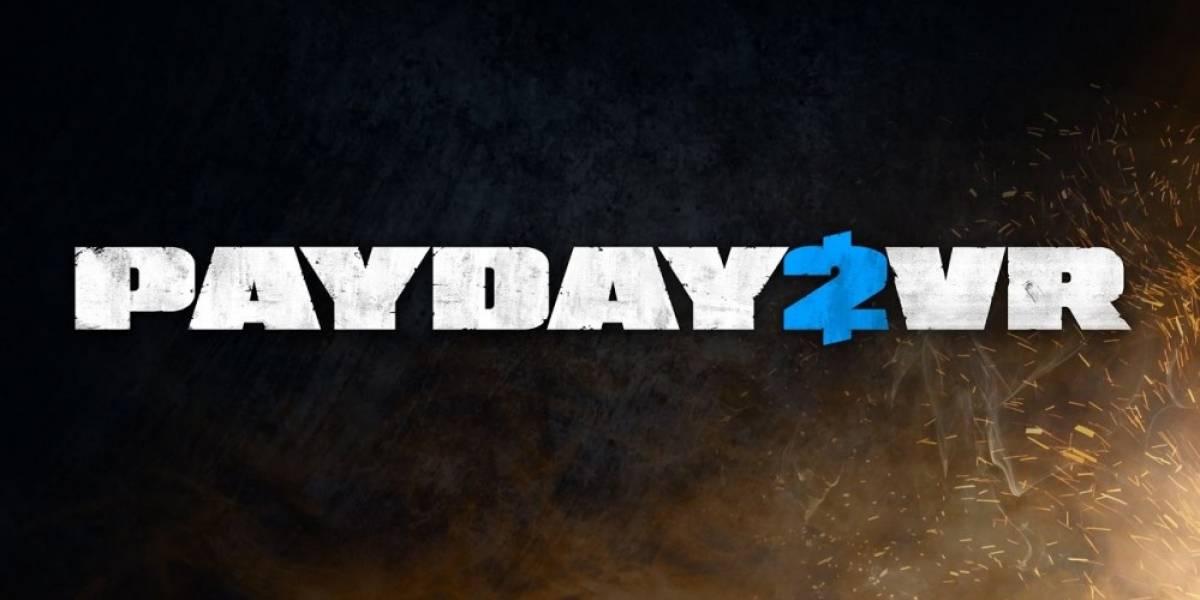 Payday 2 recibirá modo de Realidad Virtual