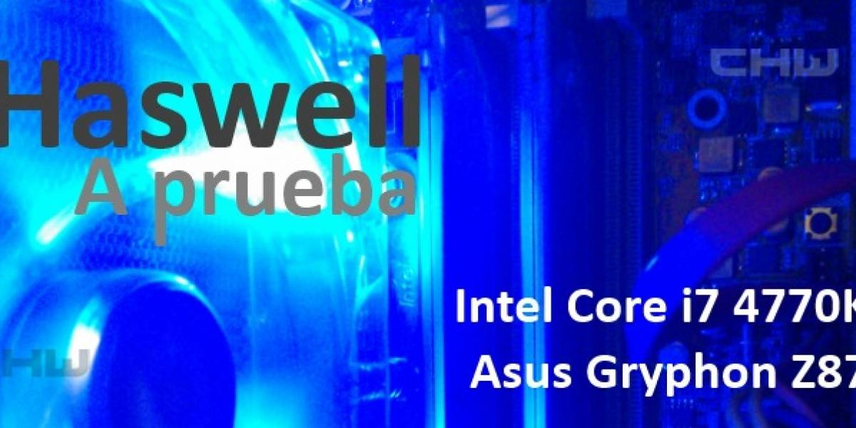 Haswell a prueba: Benchmark Procesador Intel Core i7 4770K  + Placa Madre Asus Z87 Gryphon