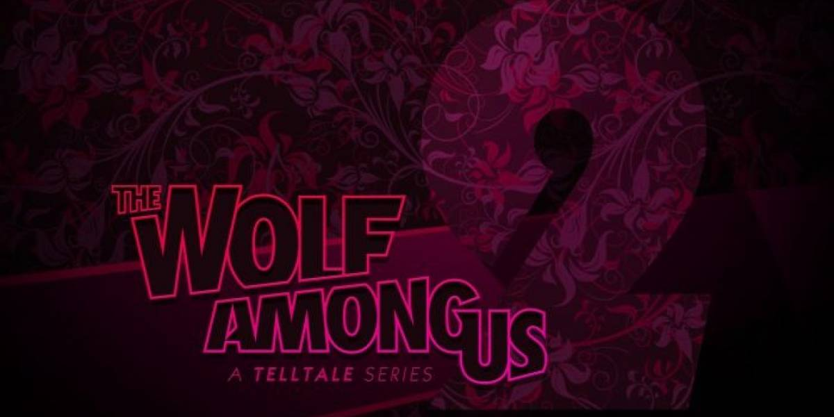 Se confirma The Wolf Among Us: Season 2