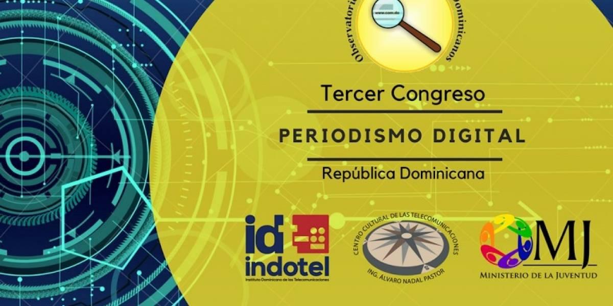 Observatorio de Medios Digitales Dominicanos anuncia Tercer Congreso de Periodismo Digital de República Dominicana