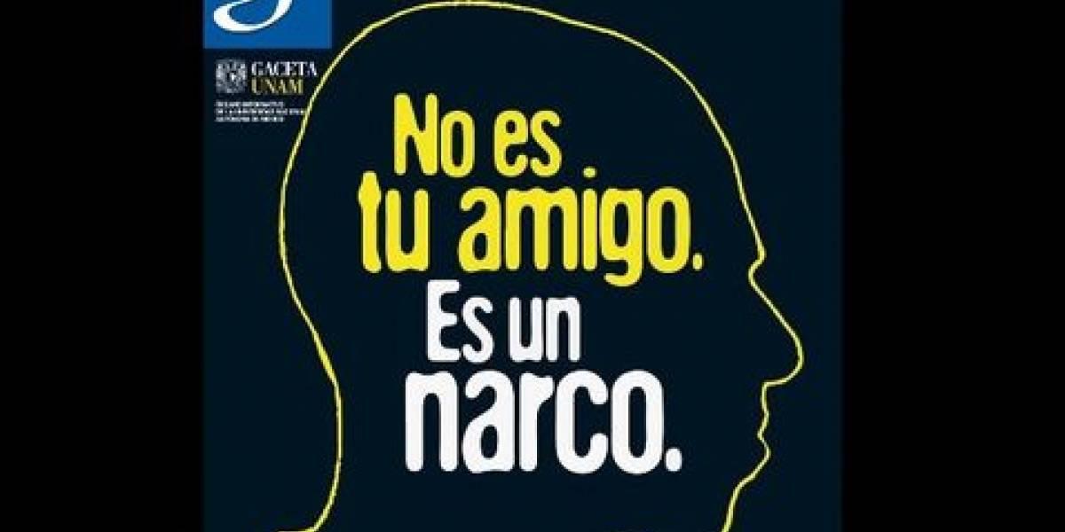 'No es tu amigo. Es un narco', UNAM pide reflexionar a sus alumnos