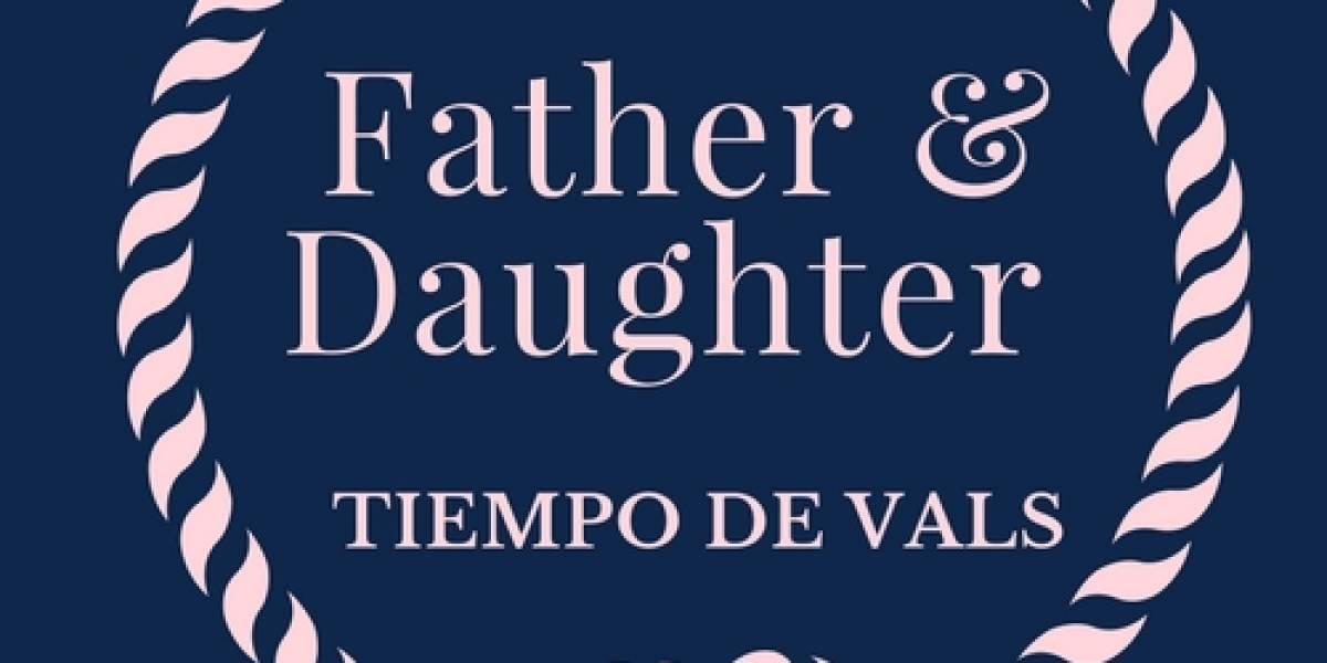 """Anuncian """"Father & Dauther Tiempo de Vals"""", un encuentro para fortalecer los lazos paternos"""