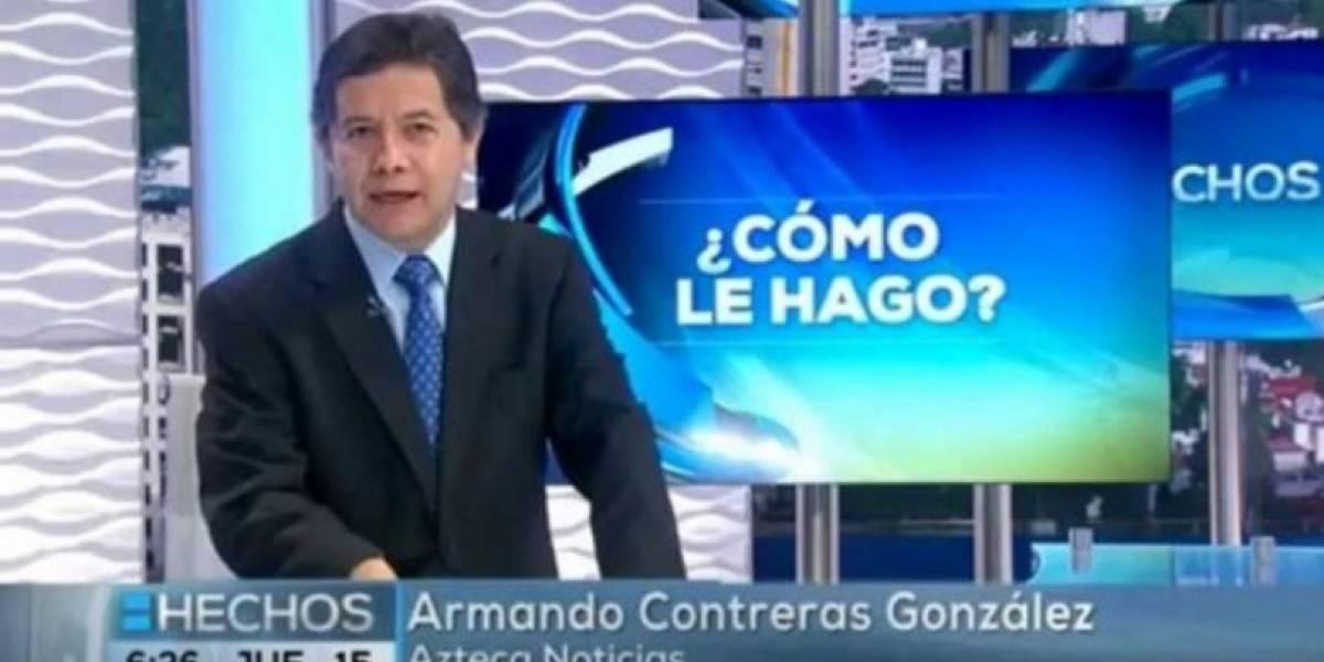 Muere Armando Contreras, reportero de Tv Azteca