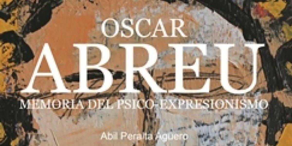 """Presentan libro """"Oscar Abreu, memoria del Psico-expresionismo"""""""