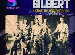 Documental Gilbert, héroe de dos pueblos