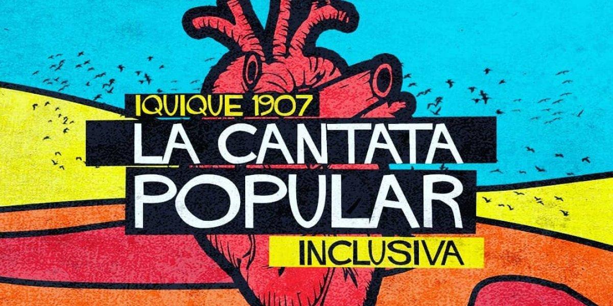 Iquique 1907: La Cantata Popular Inclusiva