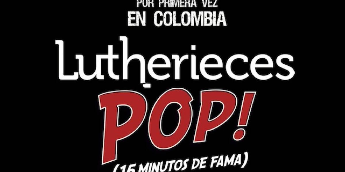 Por primera vez en Colombia: ¡Lutherieces!